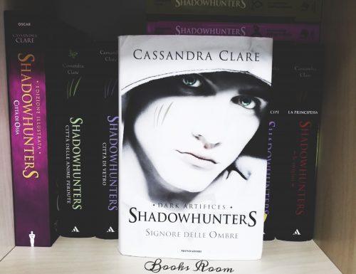 Signore delle Ombre – Dark Artifices – Cassandra Clare